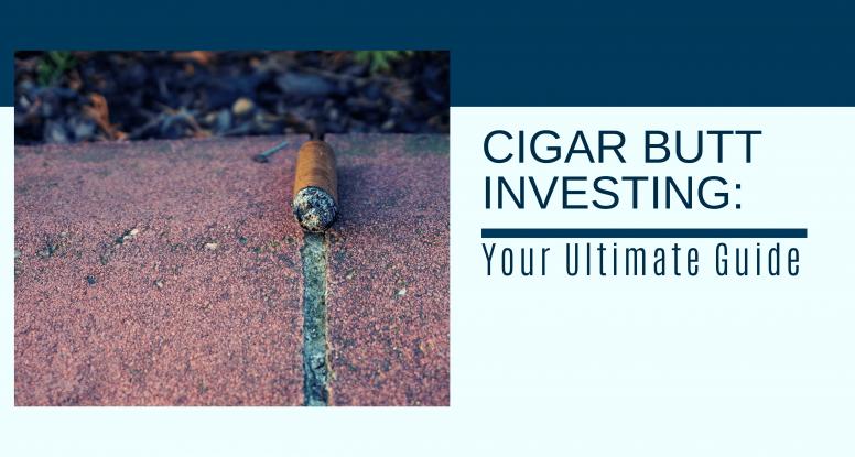 Cigar Butt Investing