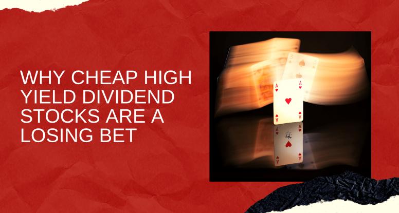Cheap High Yield Dividend Stocks